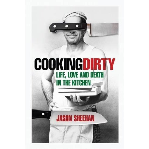 Jason Sheehan Cooking Dirty book review