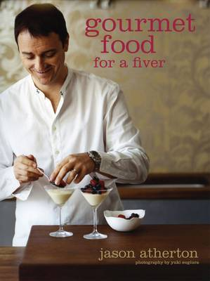 Jason Atherton Gourmet Food for a Fiver