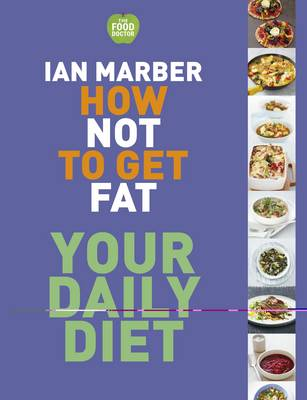 Ian Marber's How Not to Get Fat – Your Daily Diet