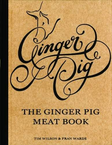The Ginger Pig Meat Book Tim Wilson and Fran Wardle