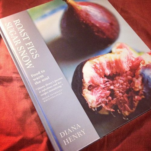 Roast Figs, Sugar Snow: Food to Warm the Soul, by Diana Henry