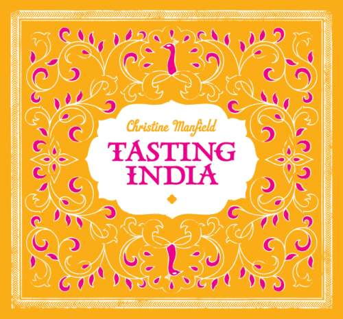 Christine Manfield's Tasting India