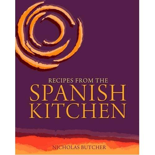 Recipes from a Spanish Kitchen by Nicholas Butcher - a reprint of the 1990 classic cookbook, detailing the food of Spain.