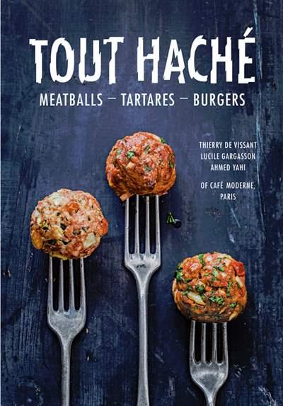 Tout Hache: Meatballs – Tartares – Burgers