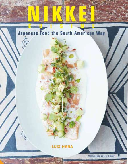 Nikkei: Japanese Food the South American Way, by Luiz Hara post image
