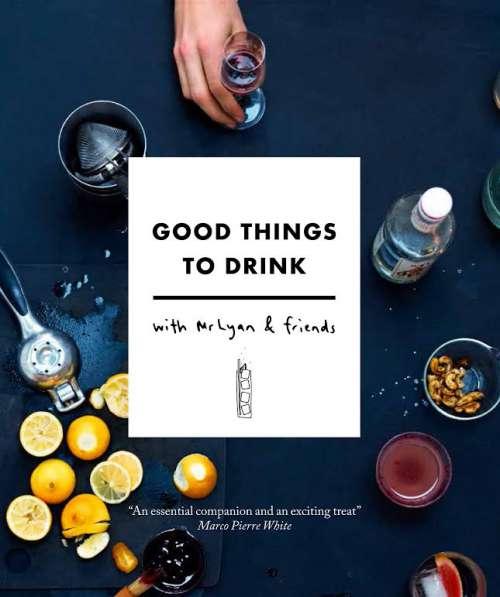 Good Things to Drink with Mr Lyan and Friends, by Ryan Chetiyawardana