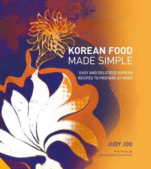 Korean Food Made Simple, by Judy Joo