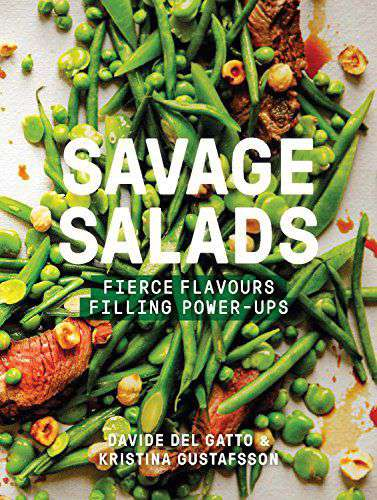Savage Salads, by Davide Del Gatto & Kristina Gustafsson