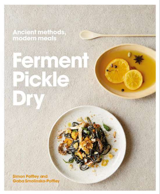 Ferment, Pickle, Dry, by Simon Poffley and Gaba Smolinska-Poffley
