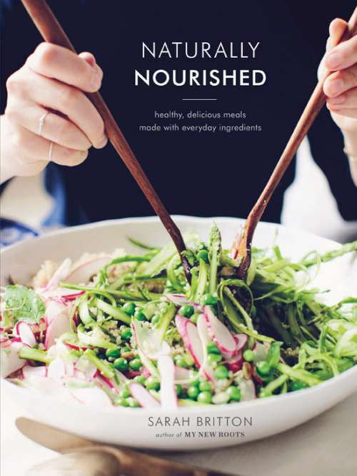 Naturally Nourished, by Sarah Britton